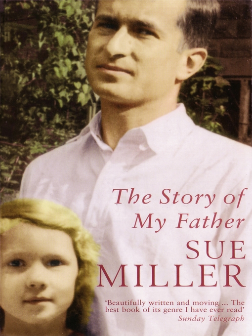 Title details for The Story of My Father by Sue Miller - Available