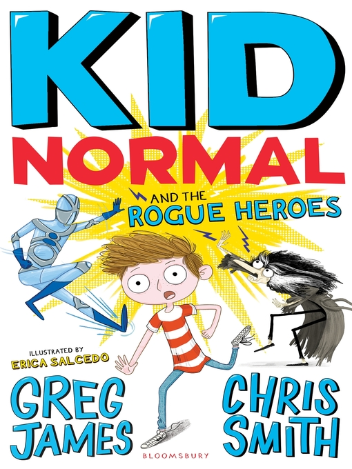 Title details for Kid Normal and the Rogue Heroes by Greg James - Wait list
