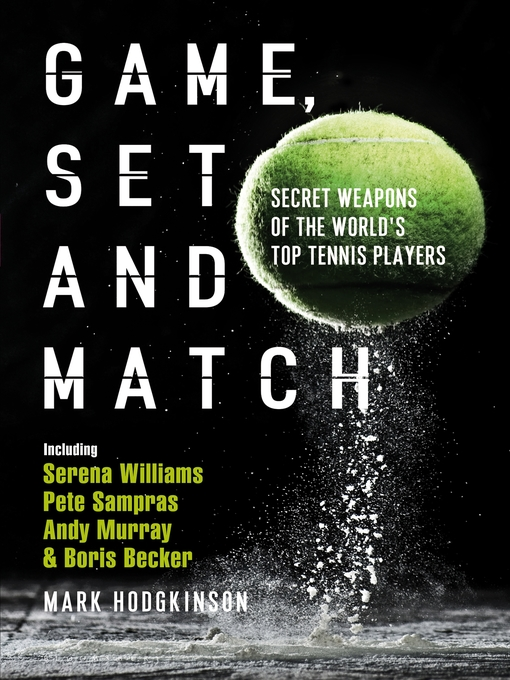 Title details for Game, Set and Match by Mark Hodgkinson - Available