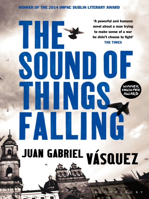 Title details for The Sound of Things Falling by Juan Gabriel Vásquez - Available