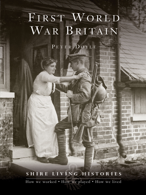 Title details for First World War Britain by Peter Doyle - Available