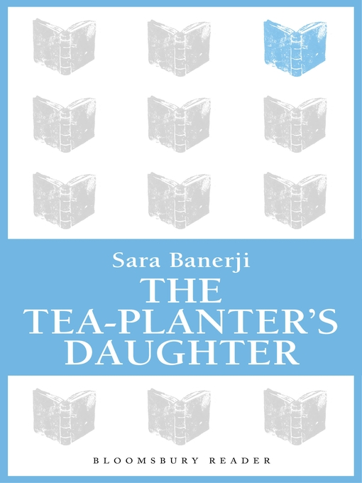 Title details for The Tea-Planter's Daughter by Sara Banerji - Available
