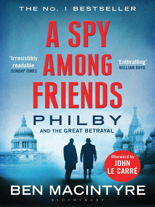 Title details for A Spy Among Friends by Ben Macintyre - Wait list