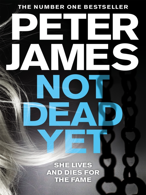 Title details for Not Dead Yet by Peter James - Wait list