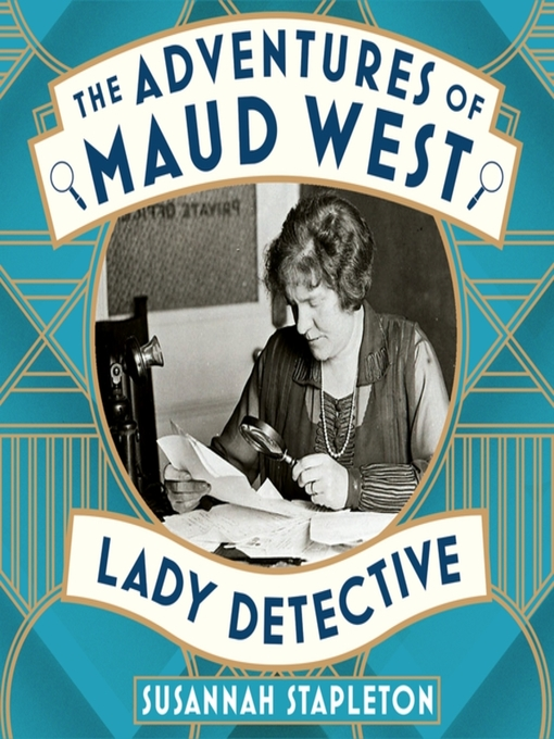 Title details for The Adventures of Maud West, Lady Detective by Susannah Stapleton - Available