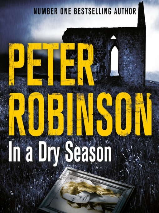 Title details for In a Dry Season by Peter Robinson - Available