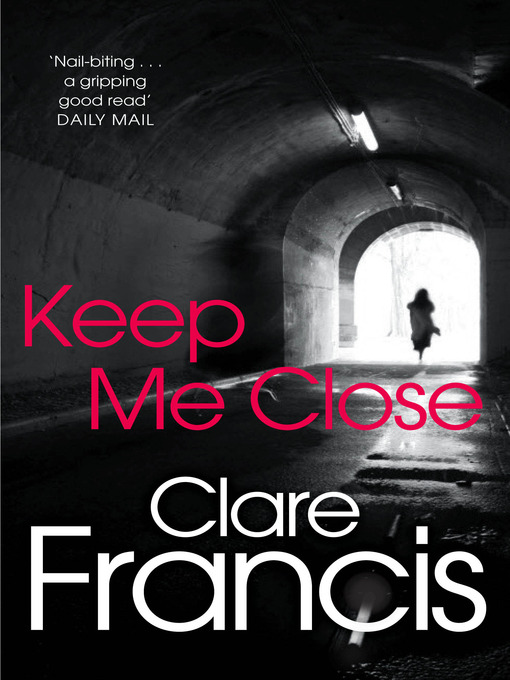 Title details for Keep Me Close by Clare Francis - Wait list