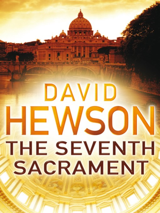 Title details for The Seventh Sacrament by David Hewson - Wait list