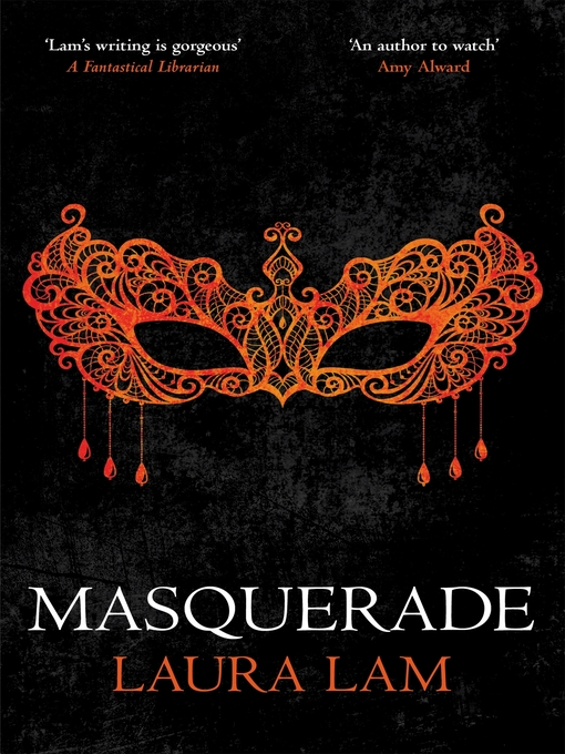 Title details for Masquerade by Laura Lam - Available