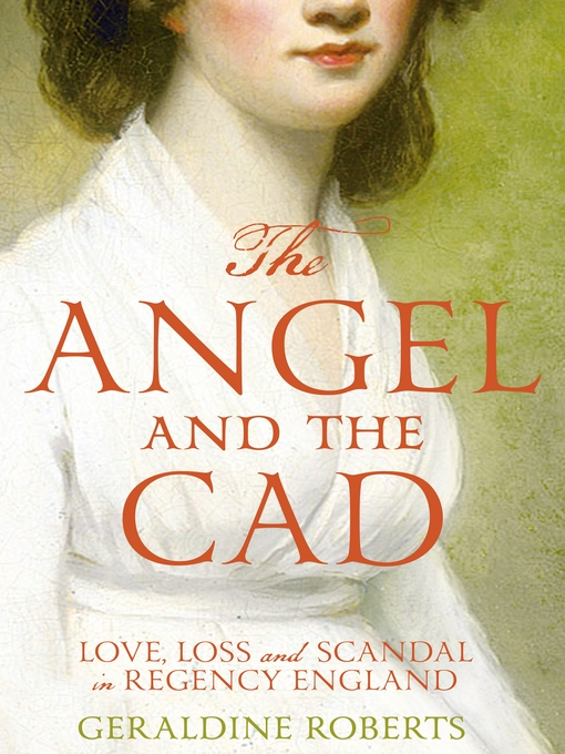 Title details for The Angel and the Cad by Geraldine Roberts - Available