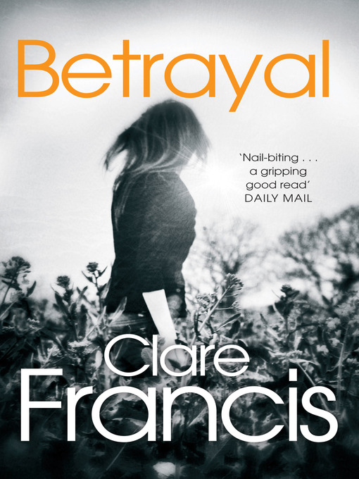 Title details for Betrayal by Clare Francis - Wait list