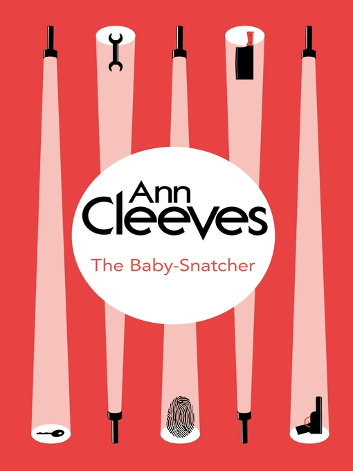 Title details for The Baby-Snatcher by Ann Cleeves - Wait list