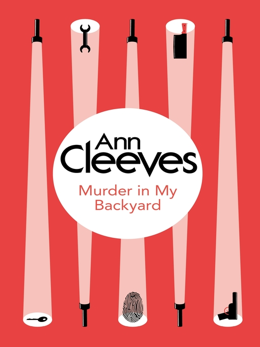 Title details for Murder in My Backyard by Ann Cleeves - Wait list