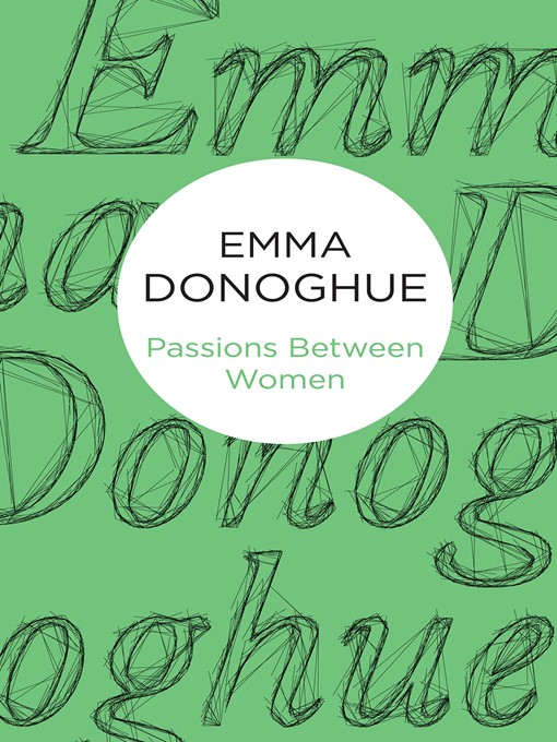 Title details for Passions Between Women by Emma Donoghue - Available