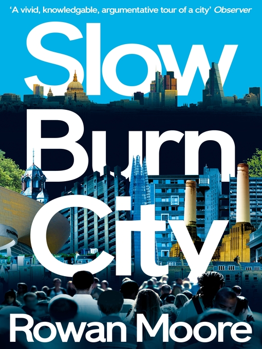 Title details for Slow Burn City by Rowan Moore - Available