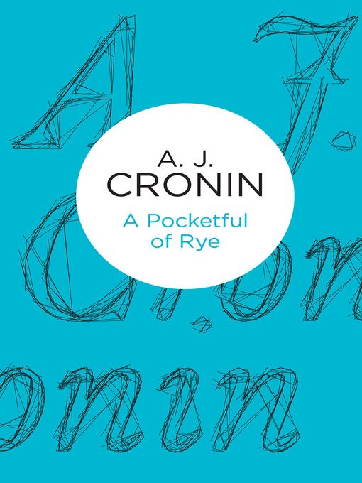 Title details for A Pocketful of Rye by A. J. Cronin - Available
