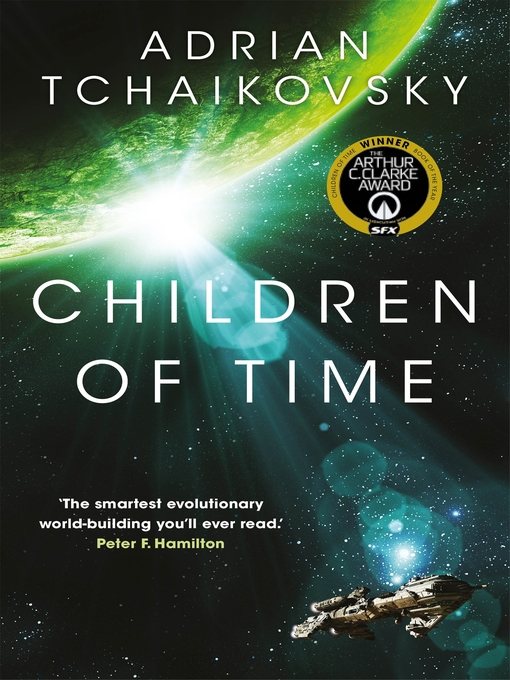 Title details for Children of Time by Adrian Tchaikovsky - Wait list
