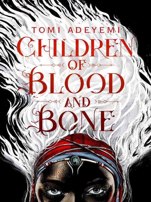 Title details for Children of Blood and Bone by Tomi Adeyemi - Wait list
