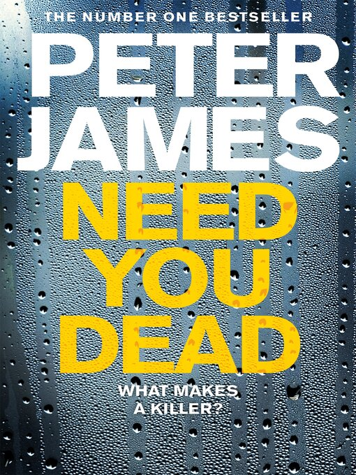 Title details for Need You Dead by Peter James - Wait list