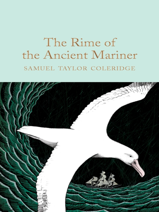 "an analysis of the poem the rime of the ancient mariner by samuel taylor coleridge This one-page guide includes a plot summary and brief analysis of the rime of the ancient mariner by samuel taylor coleridge samuel taylor coleridge's poem the rime of the ancient mariner is structured in seven parts and does indeed ""rhyme"" but it is thought that the use of the word ""rime"" in the title to only refer to rhyming sounds may be too simplistic."
