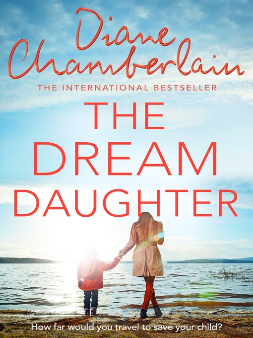 Title details for The Dream Daughter by Diane Chamberlain - Available