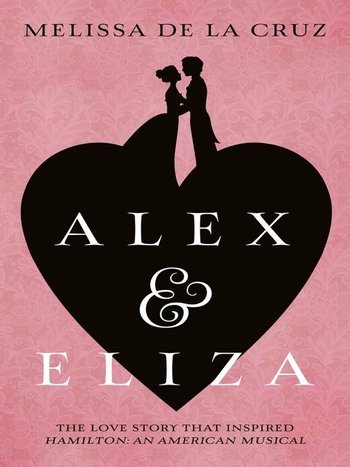 Title details for Alex and Eliza by Melissa de la Cruz - Available