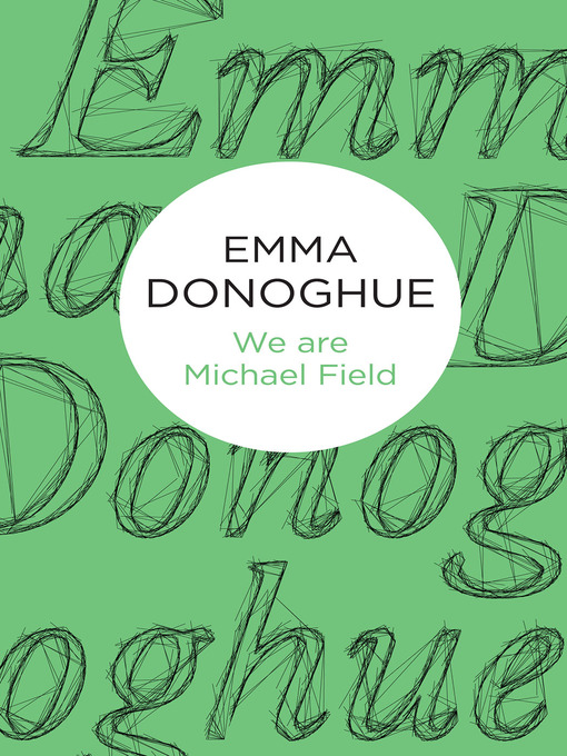 Title details for We are Michael Field by Emma Donoghue - Available