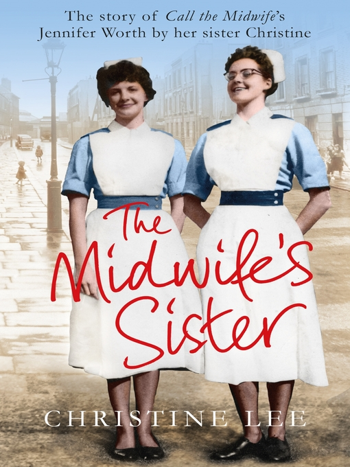 Title details for The Midwife's Sister by Christine Lee - Available