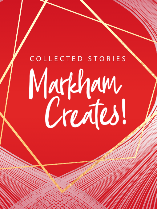 Title details for Markham Creates! by Markham Public Library - Available