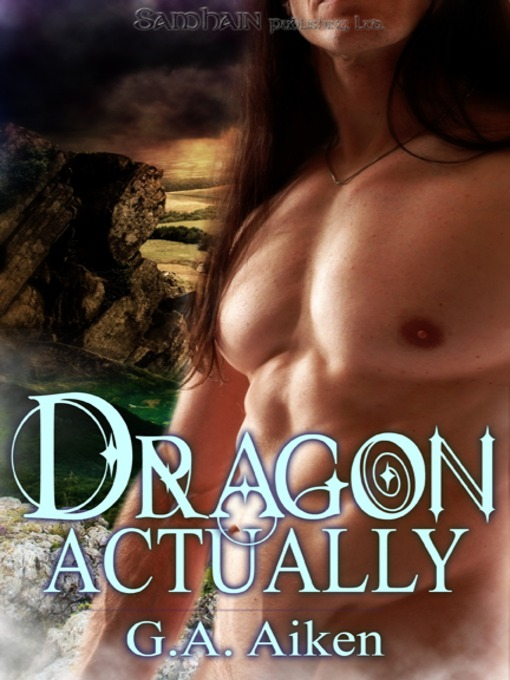 Title details for Dragon Actually by G.A. Aiken - Wait list