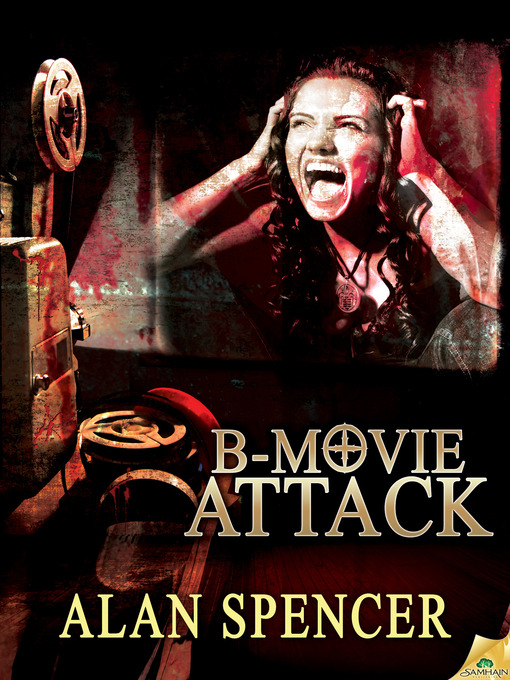 Title details for B-Movie Attack by Alan Spencer - Available