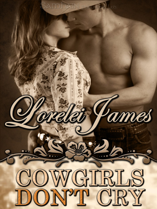 Title details for Cowgirls Don't Cry by Lorelei James - Available
