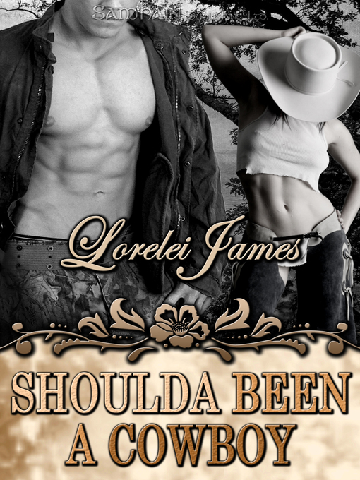Title details for Shoulda Been a Cowboy by Lorelei James - Available