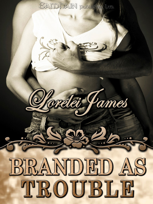 Title details for Branded as Trouble by Lorelei James - Wait list