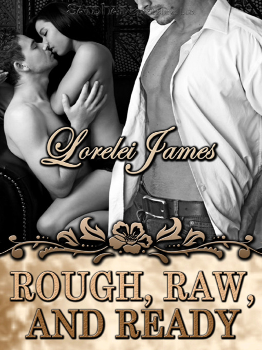 Title details for Rough, Raw and Ready by Lorelei James - Available
