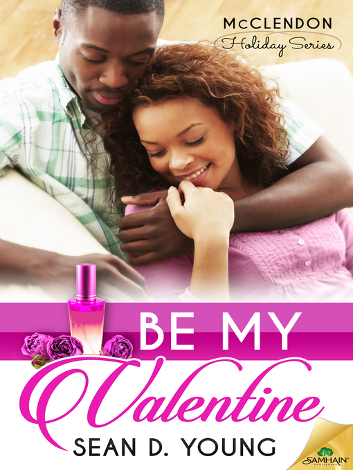 Title details for Be My Valentine by Sean D. Young - Available