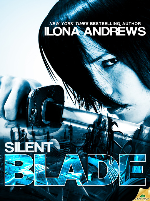 Title details for Silent Blade by Ilona Andrews - Wait list