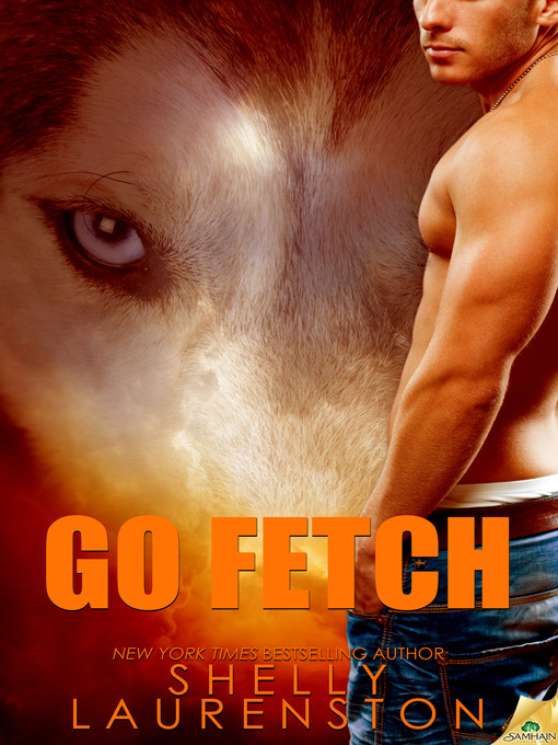 Title details for Go Fetch by Shelly Laurenston - Wait list