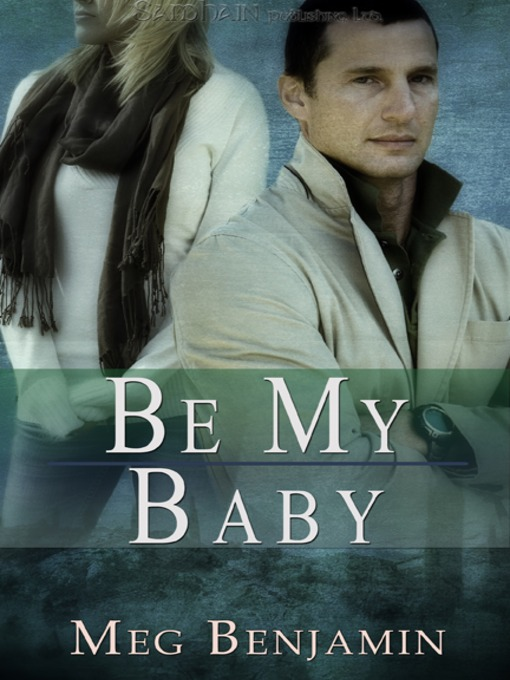 Title details for Be My Baby by Meg Benjamin - Available