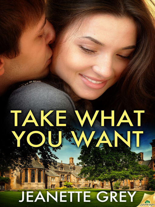 Title details for Take What You Want by Jeanette Grey - Available