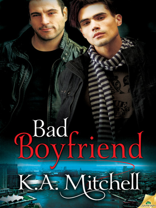 Title details for Bad Boyfriend by K.A. Mitchell - Available