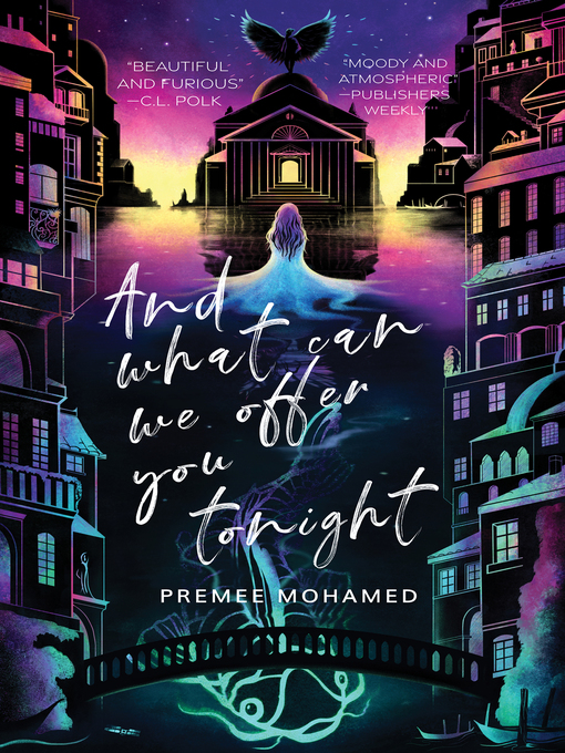 Title details for And What Can We Offer You Tonight by Premee Mohamed - Available