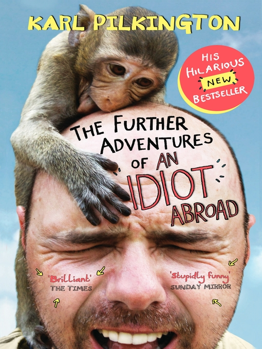 Title details for The Further Adventures of An Idiot Abroad by Karl Pilkington - Available