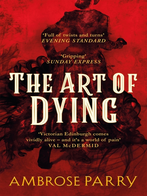 Title details for The Art of Dying by Ambrose Parry - Available
