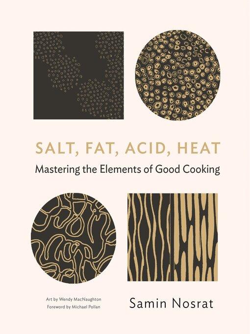 Title details for Salt, Fat, Acid, Heat by Samin Nosrat - Available