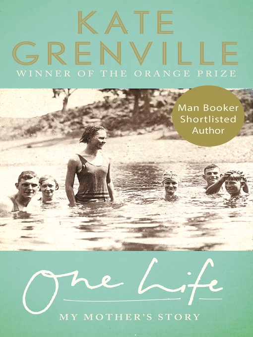 Title details for One Life by Kate Grenville - Wait list