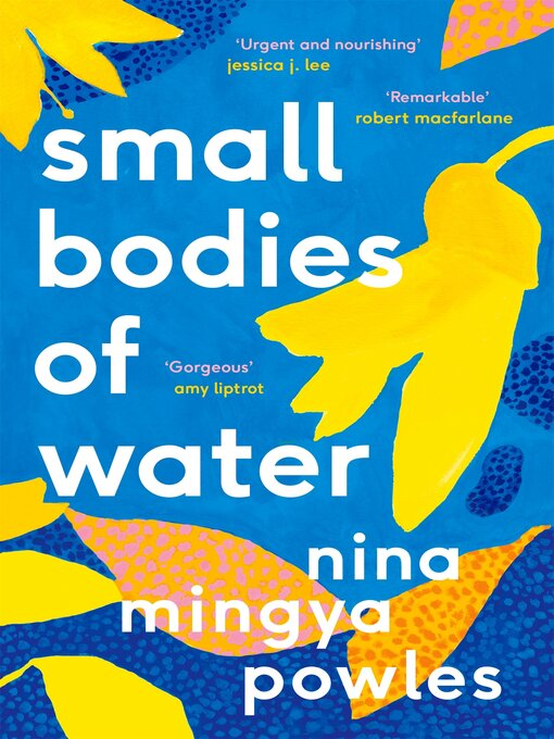 Title details for Small Bodies of Water by Nina Mingya Powles - Wait list