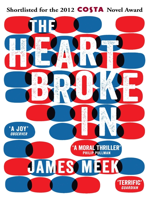 Title details for The Heart Broke In by James Meek - Available