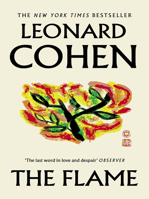Title details for The Flame by Leonard Cohen - Available
