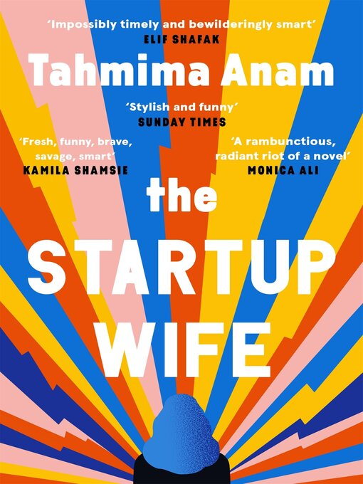 Title details for The Startup Wife by Tahmima Anam - Wait list